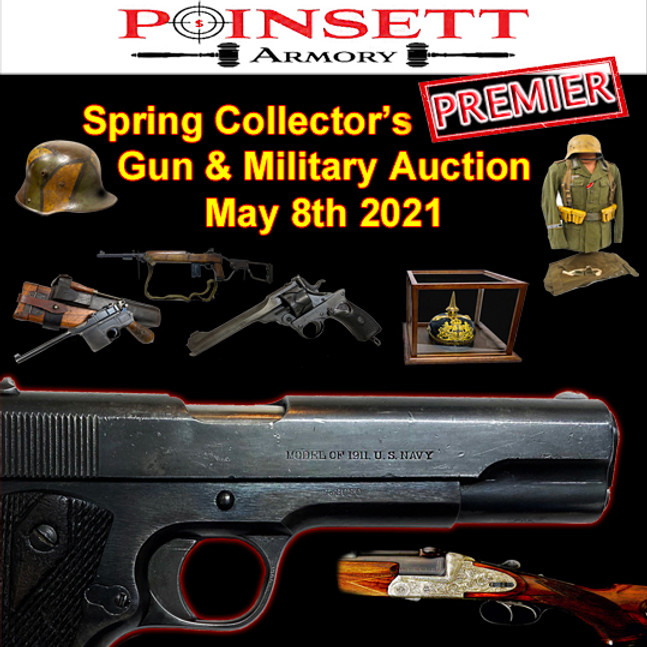 Spring Collector's PREMIER Gun & Military Live & Online Auction - May 8th