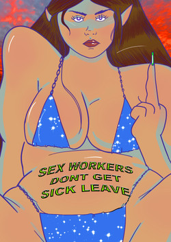 SEX WORKERS DON'T GET SICK LEAVE