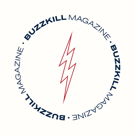 MEET THE PUBLICATION: BUZZKILL ZINE