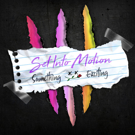 """Set Into Motion Drop New EP """"Something Exciting"""""""