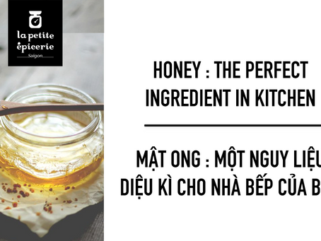 HONEY : THE PERFECT INGREDIENT IN KITCHEN.