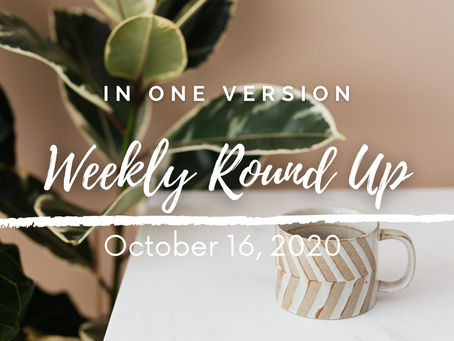Weekly Round Up: October 16, 2020