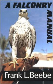 Falconry Manual: Frank Beebe