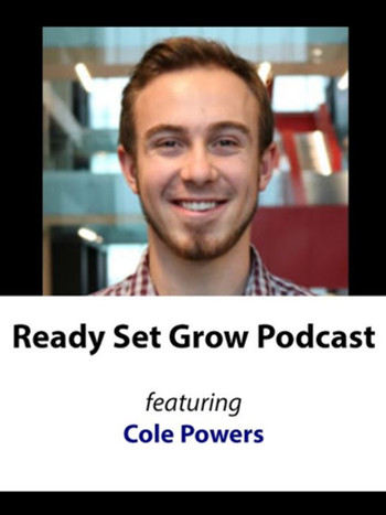 Co-Founder Cole Powers on Ready Set Grow Podcast