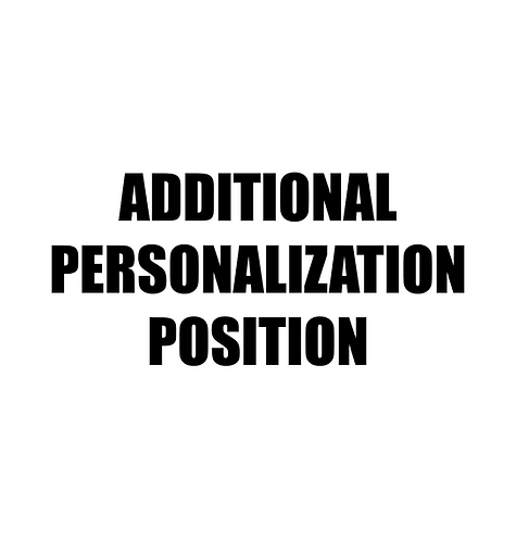ADDITIONAL PERSONALIZATION POSITION