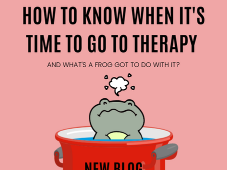 How to know when it's time to go to therapy?