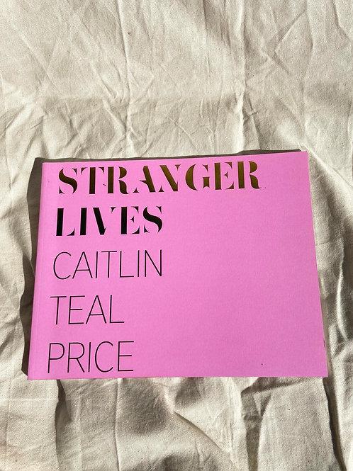 STREANGER LIVES /CAITLIN TEAL PRICE