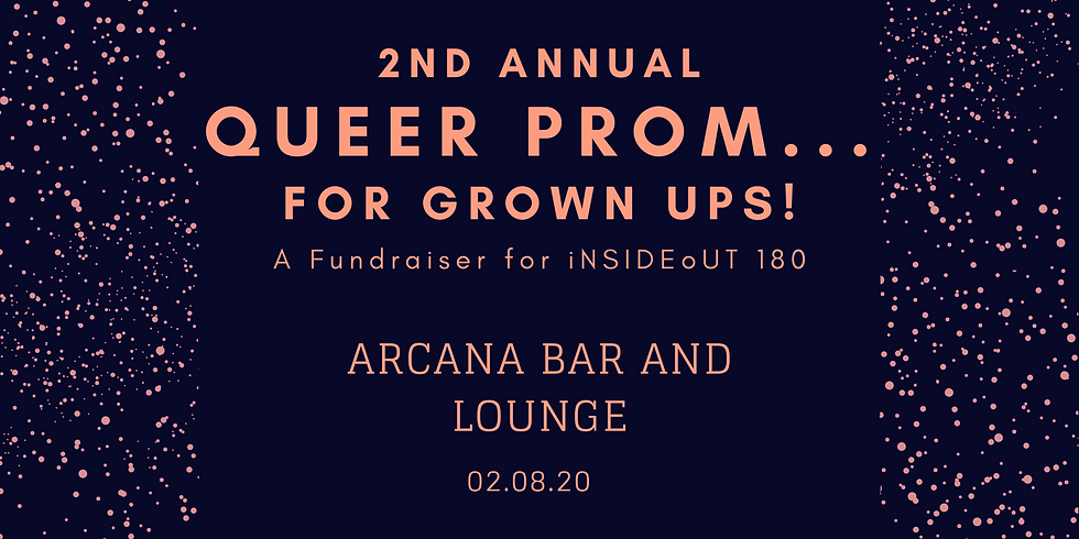 2nd Annual Queer Prom...For Grown Ups!