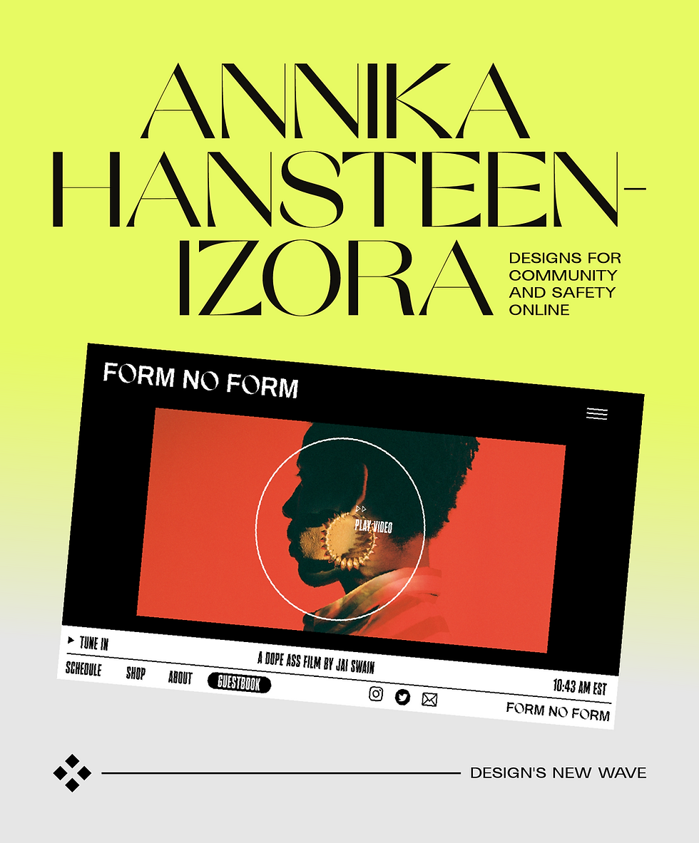 """Typography reading """"Annika Hansteen-Izora designs for community and safety online"""" and a screenshot of the Form No Form website design"""