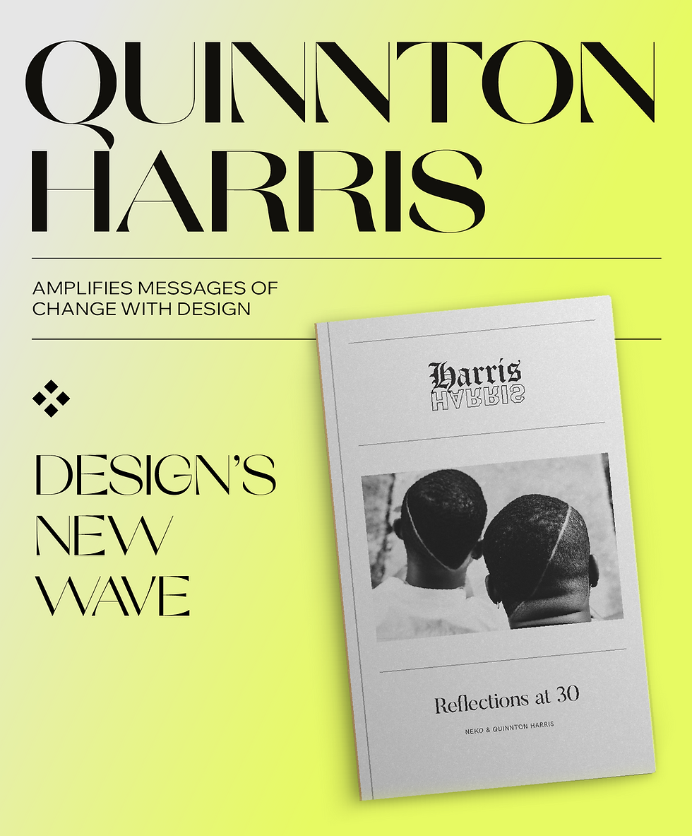 """Typography reading """"Quinnton Harris amplifies messages of change with design"""" and a print design with a black-and-white photo he created"""