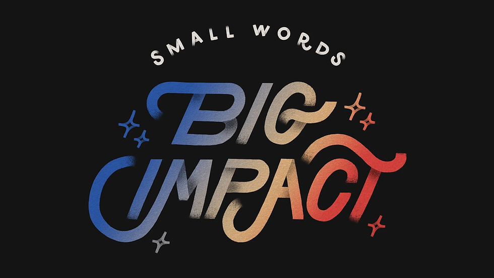 Small words big impact