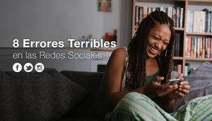 8 Errores Terribles En Las Redes Sociales