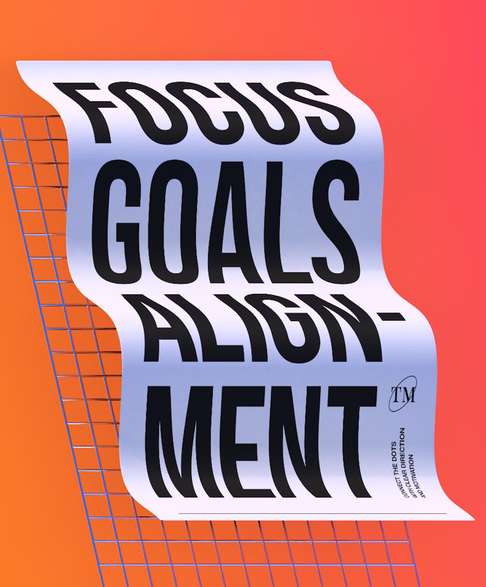 Focus, Goals, Alignment