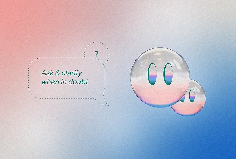Ask & clarify when in doubt, with an illustration of two faces with no mouth and a question mark