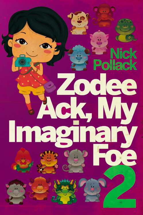Zodee Ack, My Imaginary Foe - Book 2