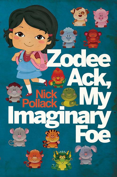 Zodee Ack, My Imaginary Foe - Book 1