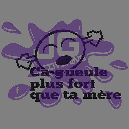 CA GUEULE + FORT QUE TA MÈRE 1