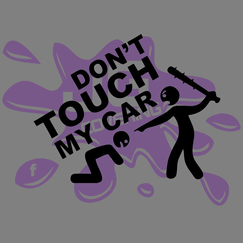 DON'T TOUCH MY CAR BATTE PIC