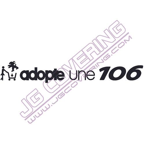ADOPTE UNE 106 (version femme)
