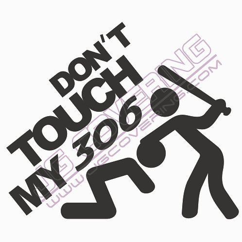 DON'T TOUCH MY 306