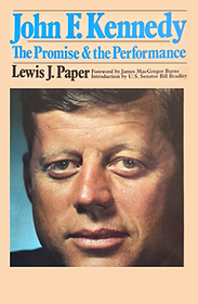 THE PROMISE AND THE PERFORMANACE: The Leadership of John F. Kennedy, JFK