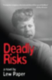 Deadly Risks, Lew Paper, John F. Kennedy, JFK, assassination, CIA