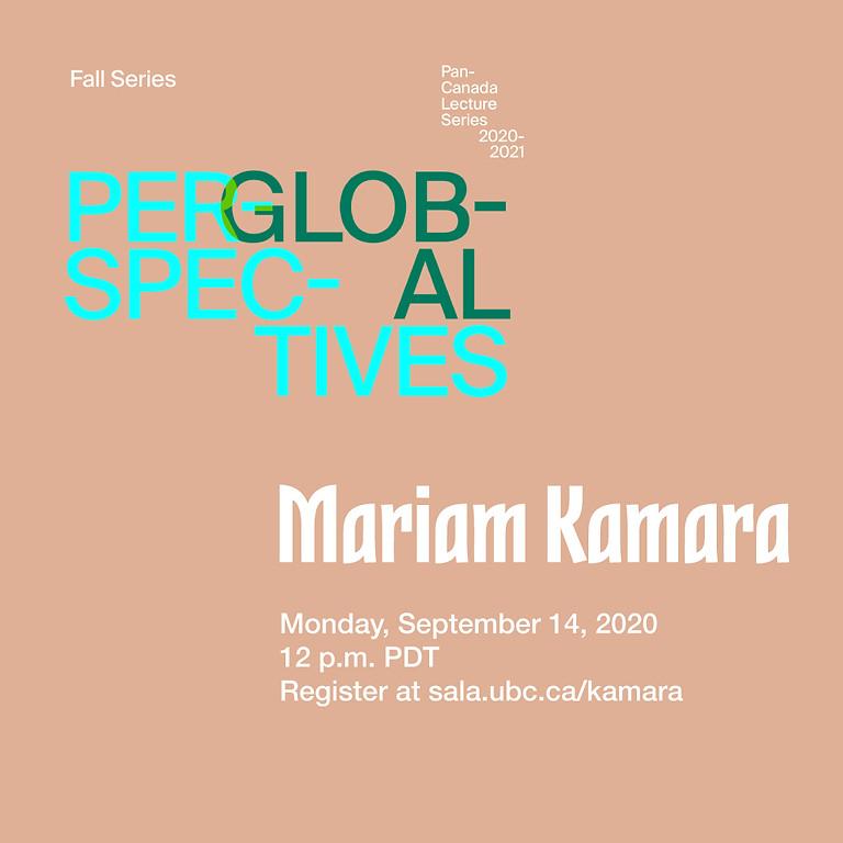 Pan-Canada Lecture Series | Global Perspectives: Mariam Kamara