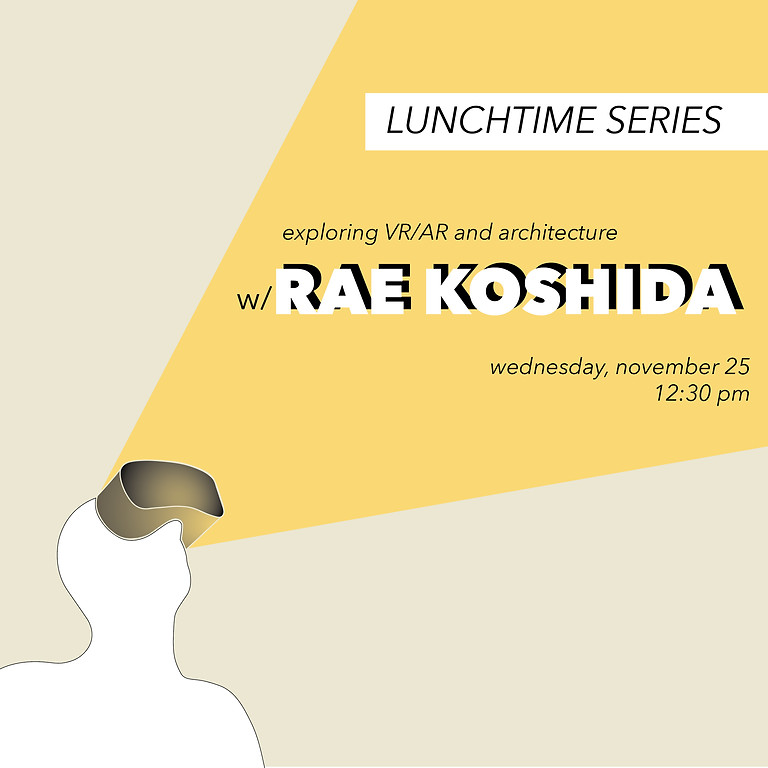 Lunchtime Lecture: Rae Koshida