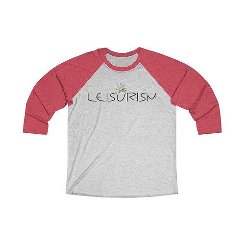 """""""Leisurism"""" Unisex Tri-Blend 3/4 Raglan Tee by Leisurist"""