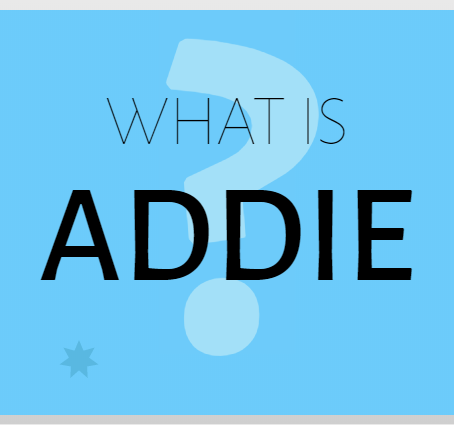 What is ADDIE?