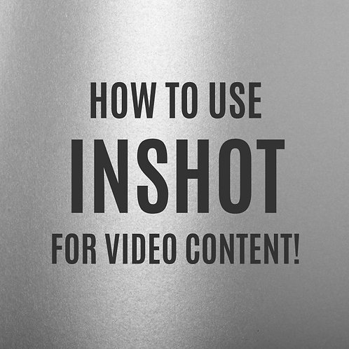 How to use Inshot for Video Content
