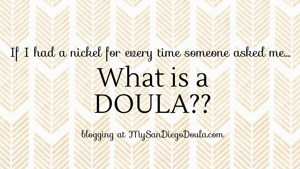 My San Diego Doula, What is a Doula? By: Tiffany Alblinger
