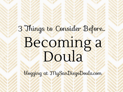 3 Things to Consider Before Becoming a Doula in San Diego