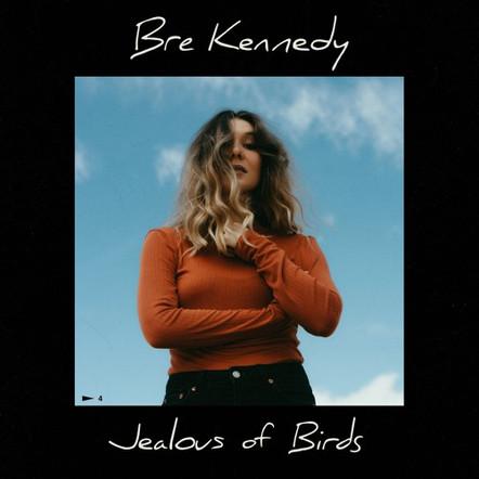 Bre Kennedy - Jealous of Birds