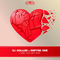 Lose You Like That - DJ Gollum x Empyre One
