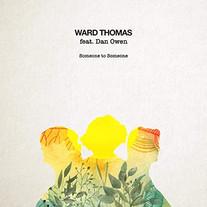 Ward Thomas ft Dan Owen - Someone To Someone