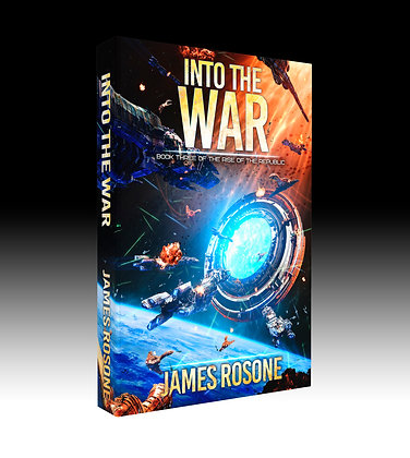 Into The War: Book 3 of The Rise of the Republic