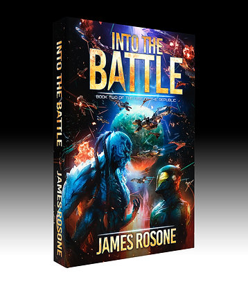 Into the Battle: Book 2 of The Rise of the Republic series