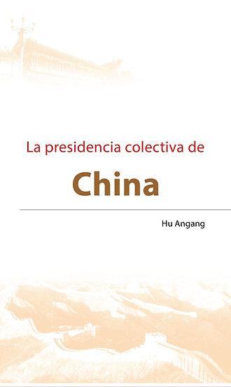 La presidencia colectiva de China