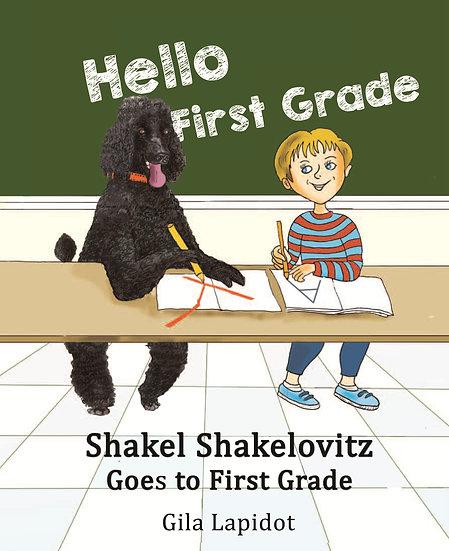 Shakel Shakelovitz Goes to First Grade