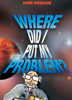 Where Did I Put My Problem?