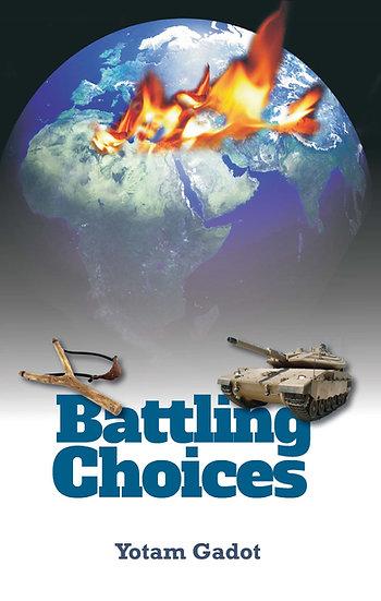 Battling Choices