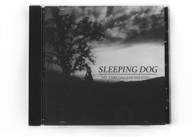 Sleeping Dog - My Throneless Seeking CD