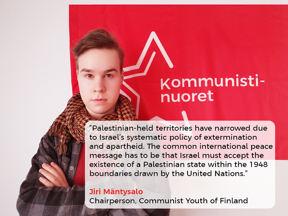 Chairperson of Communist Youth of Finland, Jiri Mäntysalo, stands with the Palestinian people against oppression.