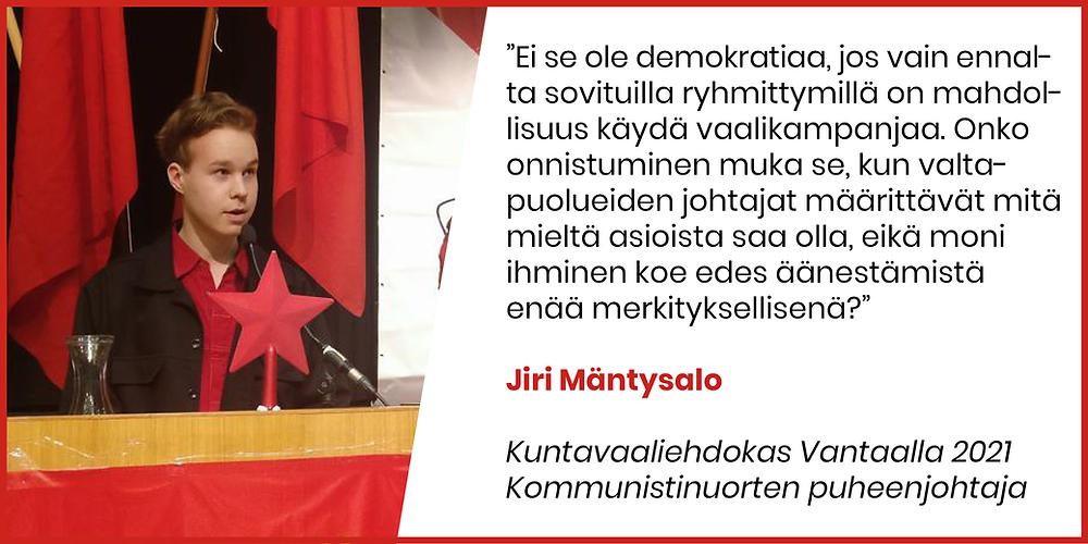 Jiri Mäntysalo arvostelee isojen medioiden ja tapahtumajärjestäjien 'ostoskoridemokratiaa' ja tekosyitä olla kutsumatta eduskunnan ulkopuolisia puolueita ja niiden nuorisojärjestöjä vaalitapahtumiin.