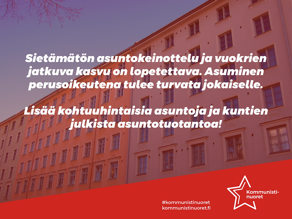 Kommunistinuoret vaatii lisää kohtuuhintaisia asuntoja ja kuntien julkista asuntotuotantoa.