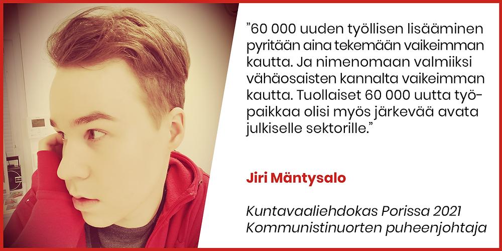 Jiri Mäntysalo esittää 60 000 työpaikan avaamista tempputyöllistämisen sijaan julkiselle sektorille.