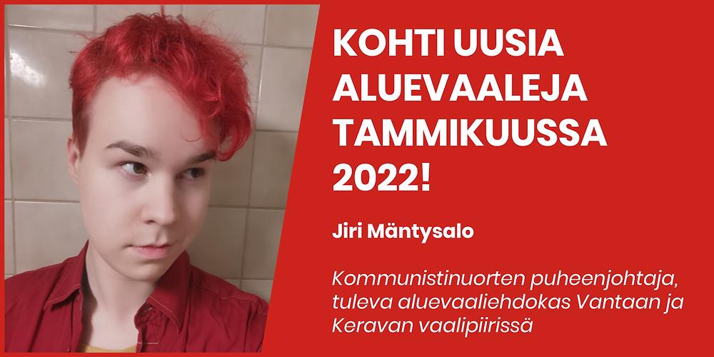 Kuvassa vasemmalla Jiri Mäntysalo ja oikealla teksti 'Kohti uusia aluevaaleja tammikuussa 2022!'.
