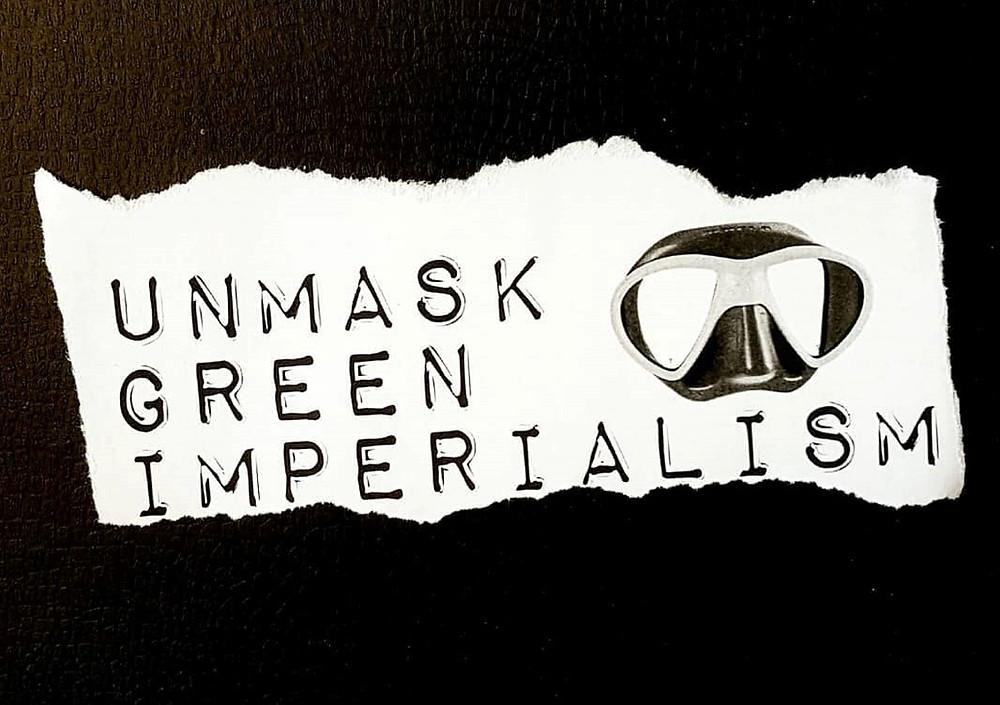 SKP:n kampanjan Unmask Green Imperialism kuva.