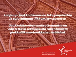 Kommunistinuoret vaatii Suomeen kattavamman ja maksuttoman joukkoliikenteen sekä enemmän julkista rakentamista joukkoliikennehankkeissa.